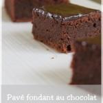 Pavé au chocolat, LE gâteau fondant au chocolat !