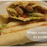 Wraps au poulet à la mexicaine
