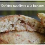 Cookies moelleux à la banane (ronde interblog #37)