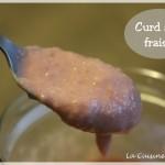 Strawberry curd (curd ou crémeux à la fraise)