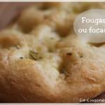 Focaccia ou fougasse, le sud dans nos cuisines ! (thermomix ou pas)