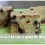 Gâteau à la banane et aux pépites de chocolat extra fondant (banana chocolat chip cake)