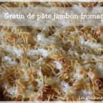 Gratin de pâte, jambon/fromage : simple et bon !
